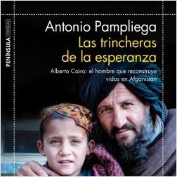 Las trincheras de la esperanza - Antonio Pampliega | Planeta de Libros