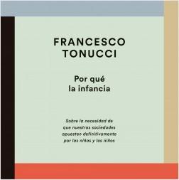Por qué la infancia - Francesco Tonucci | Planeta de Libros