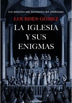 La iglesia y sus enigmas – Lourdes Gómez Martín | Descargar PDF