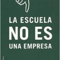 La Escuela no es una empresa – Christian Laval | Descargar PDF