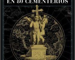 La reverso al mundo en 80 cementerios – Fernando Gómez Hernández | Descargar PDF