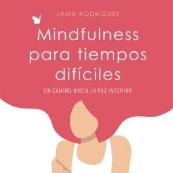Mindfulness para tiempos difíciles – Fango Rodríguez | Descargar PDF