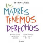 Las madres tenemos derechos – Beta Suárez   Descargar PDF