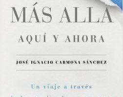 El más allá, aquí y ahora – José Ignacio Carmona Sánchez   Descargar PDF