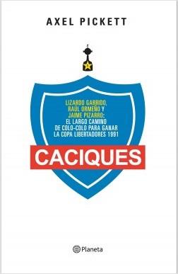 Caciques – Axel Pickett   Descargar PDF