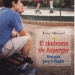 El síndrome de Asperger – Tony Attwood   Descargar PDF
