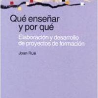 Qué enseñar y por qué – Joan Rué | Descargar PDF