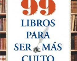 99 Libros para ser más culto – Juan Ignacio Alonso,Fran Zabaleta | Descargar PDF