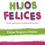 Padres balanceados, hijos felices – Felipe Noguera Vidales | Descargar PDF