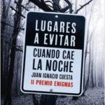 Lugares a evitar cuando cae la oscuridad – Juan Ignacio Cuesta Millán | Descargar PDF