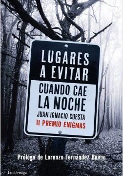 Lugares a evitar cuando cae la oscuridad – Juan Ignacio Cuesta Millán   Descargar PDF