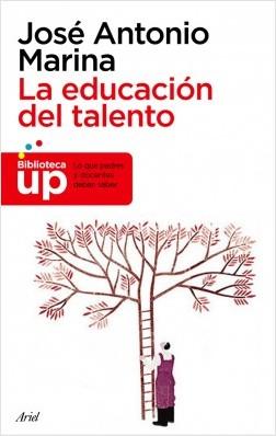 La educación del talento - José Antonio Marina | Planeta de Libros
