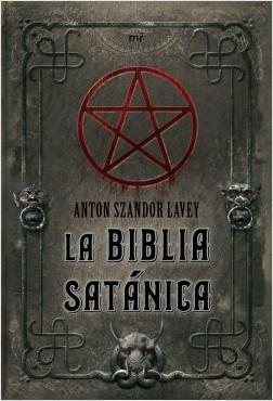 La biblia satánica - Anton Szandor LaVey | Planeta de Libros