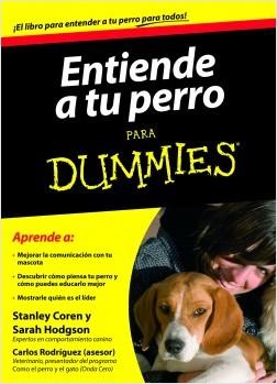 Dummies. Entiende a tu perro - Stanley Coren,Sarah Hodgson | Planeta de Libros