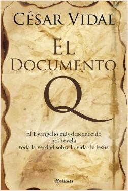 El documento Q - César Vidal | Planeta de Libros