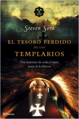 El tesoro perdido de los templarios - Steven Sora | Planeta de Libros