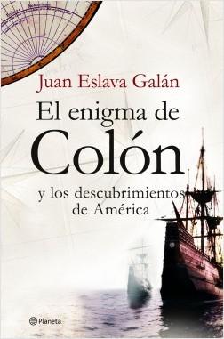 El enigma de Colón - Juan Eslava Galán | Planeta de Libros