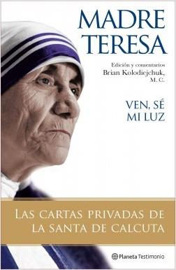 Ven, Sé mi luz - Madre Teresa   Planeta de Libros