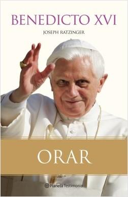 Orar - Joseph Ratzinger | Planeta de Libros