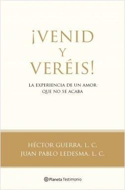Venid y Vereis - AA. VV. | Planeta de Libros