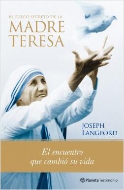 El fuego secreto de la Madre Teresa - Joseph Langford | Planeta de Libros