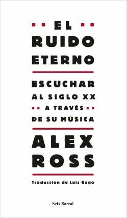 El ruido eterno - Alex Ross | Planeta de Libros