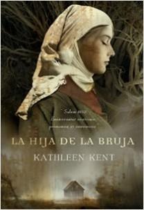 La hija de la bruja - Kathleen Kent | Planeta de Libros