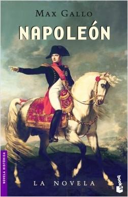 Napoleón, la novela - Max Gallo | Planeta de Libros