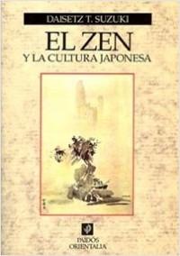 El Zen y la cultura japonesa - Daisetz T. Suzuki | Planeta de Libros