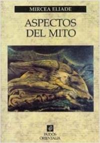Aspectos del mito - Mircea Eliade | Planeta de Libros