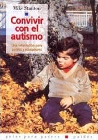 Convivir con el autismo - Mike Stanton | Planeta de Libros