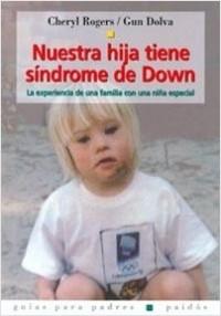 Nuestra hija tiene Síndrome de Down - Cheryl Rogers | Planeta de Libros