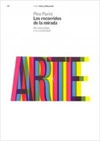 Los Recorridos de la mirada - Pino Parini | Planeta de Libros