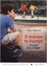 El síndrome de Asperger - Tony Attwood | Planeta de Libros