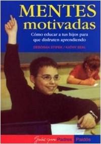 Mentes motivadas - Kathy Seal,Deborah Stipek | Planeta de Libros