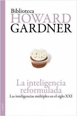 La inteligencia reformulada - Howard Gardner | Planeta de Libros