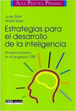Estrategias para el desarrollo de la inteligencia - Joan Riart Vendrell,María Soler Planas | Planeta de Libros