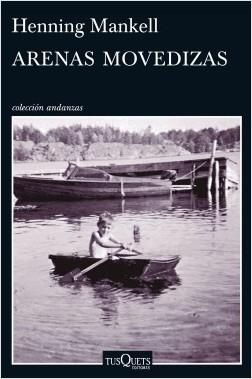 Arenas movedizas - Henning Mankell | Planeta de Libros