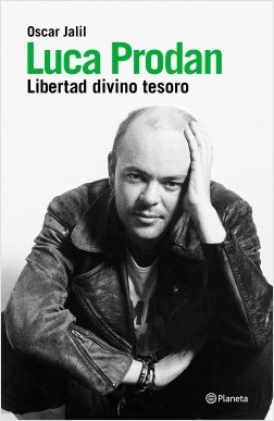 Luca Prodan. La biografía - Oscar Jalil   Planeta de Libros