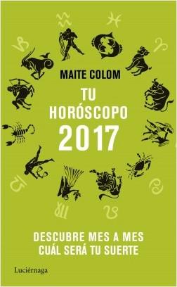 Tu horóscopo 2017 - Maite Colom | Planeta de Libros
