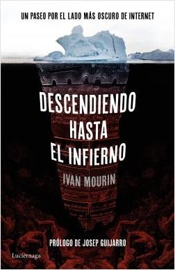 Descendiendo hasta el infierno - Ivan Mourin | Planeta de Libros