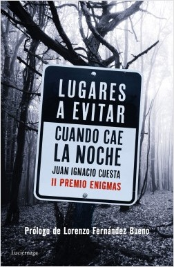 Lugares a evitar cuando cae la noche - Juan Ignacio Cuesta Millán | Planeta de Libros