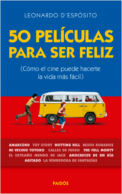 50 películas para ser feliz - Leonardo D'espósito | Planeta de Libros
