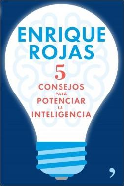 5 consejos para potenciar la inteligencia - Enrique Rojas | Planeta de Libros