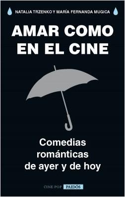 Amar como en el cine - Natalia Trzenko,María Fernanda Mugica | Planeta de Libros