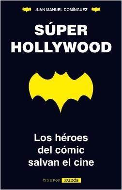 Súper Hollywood - Juan Manuel Domínguez | Planeta de Libros