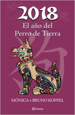 2018 El año del Perro de Tierra - Mónica Koppel,Bruno Koppel   Planeta de Libros