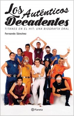 Los auténticos decadentes - Fernando Sánchez | Planeta de Libros