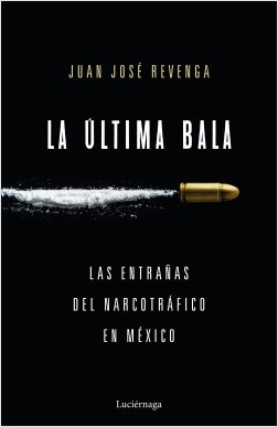 La última bala - Juan José Revenga | Planeta de Libros