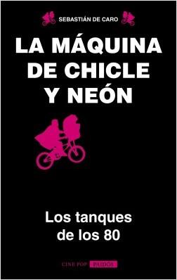 La máquina de chicle y neon - Sebastián De Caro | Planeta de Libros